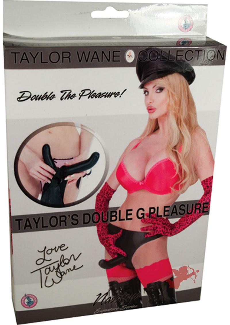 Taylor`s Double G Pleasure